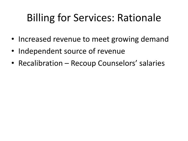Billing for Services: Rationale