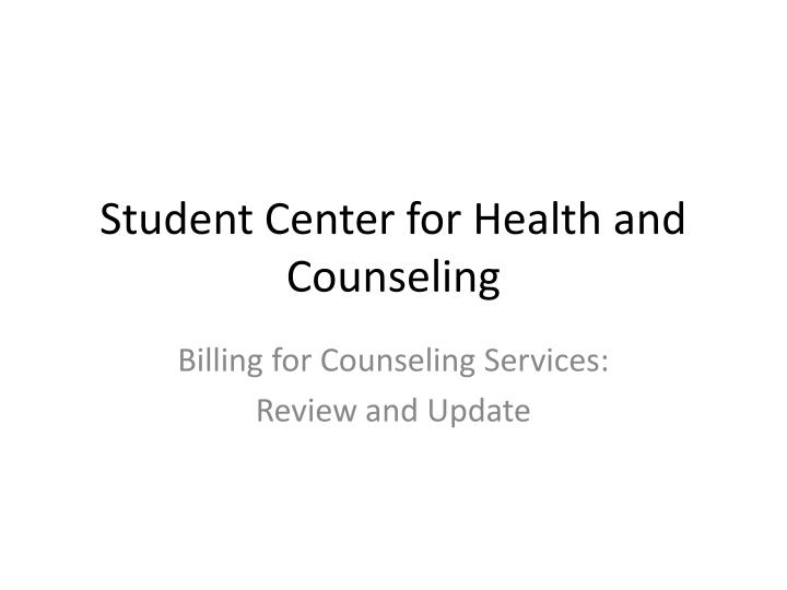 Student center for health and counseling