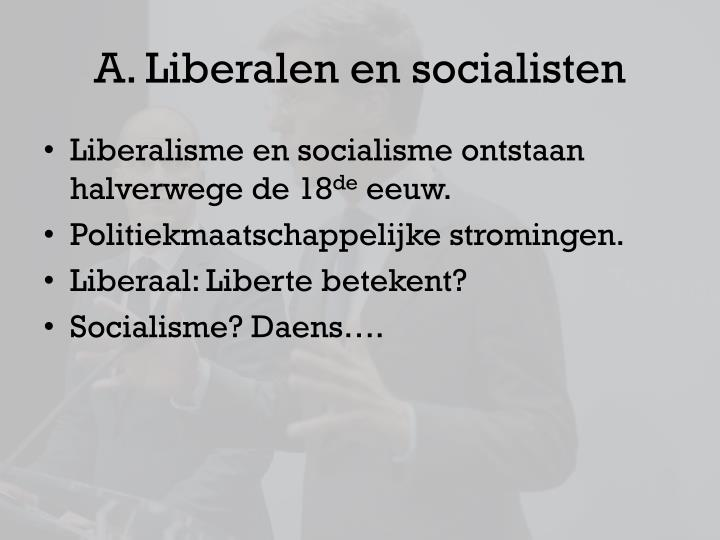 A. Liberalen en socialisten
