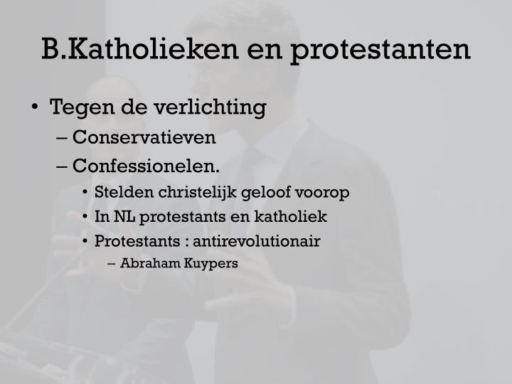 B.Katholieken