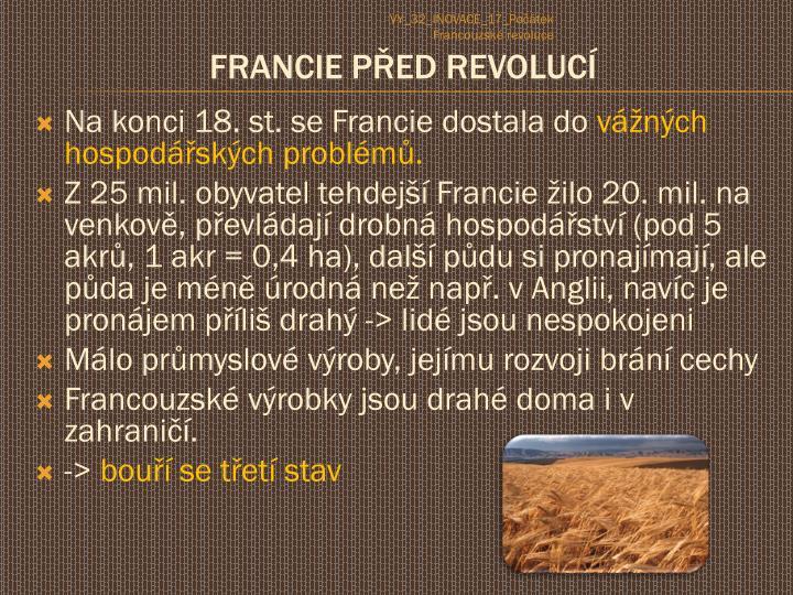 Na konci 18. st. se Francie dostala do