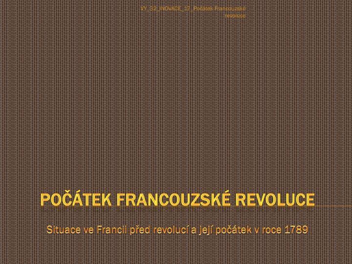 VY_32_INOVACE_17_Počátek Francouzské revoluce