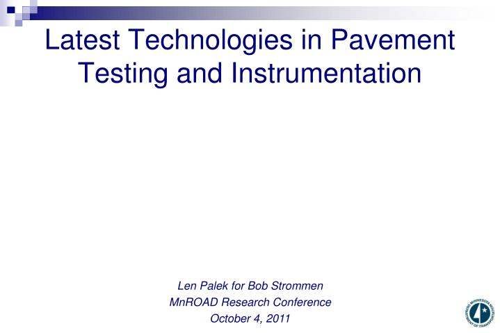 Latest technologies in pavement testing and instrumentation