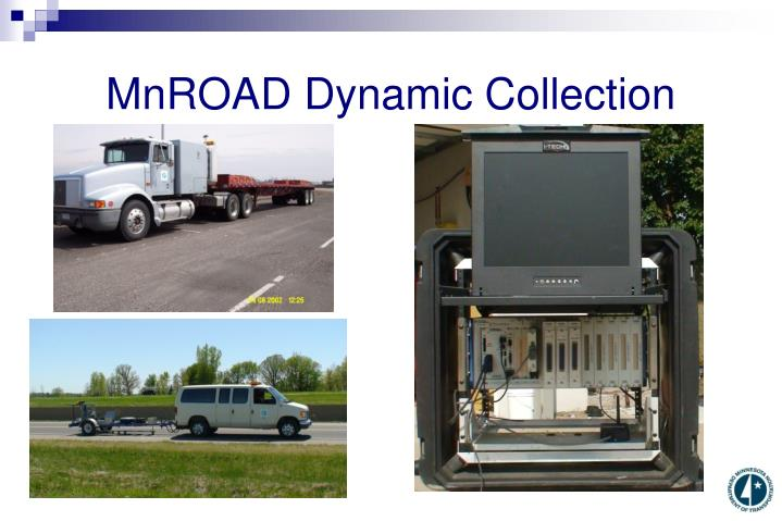 MnROAD Dynamic Collection