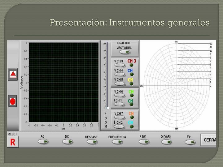 Presentación: Instrumentos generales
