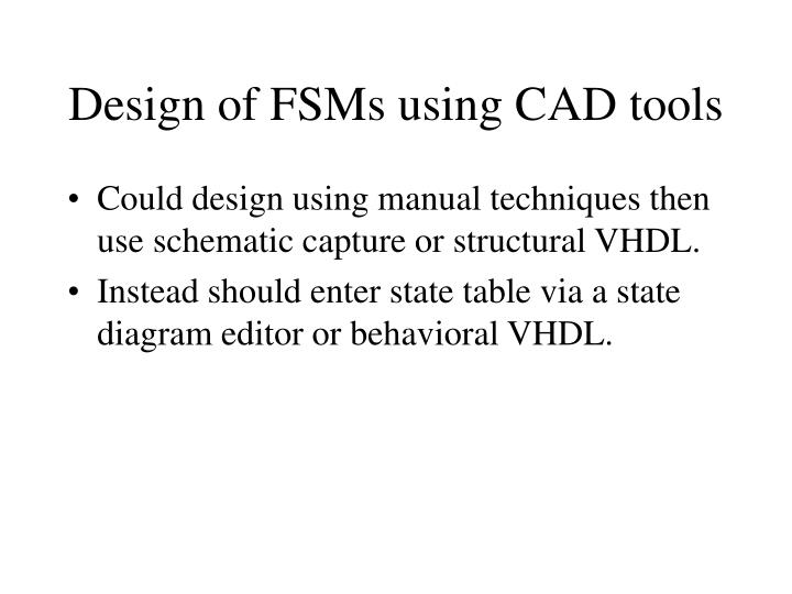 Design of FSMs using CAD tools