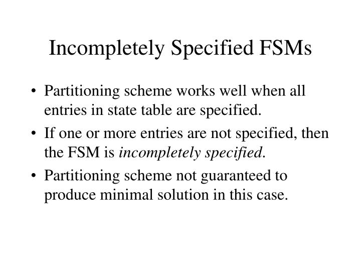 Incompletely Specified FSMs