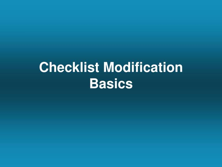 Checklist Modification Basics