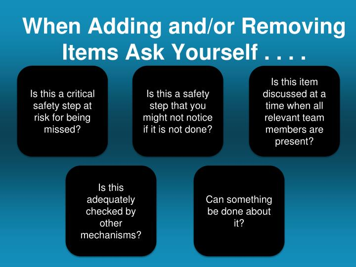 When Adding and/or Removing Items Ask Yourself . . . .