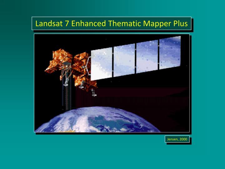Landsat 7 Enhanced Thematic Mapper Plus