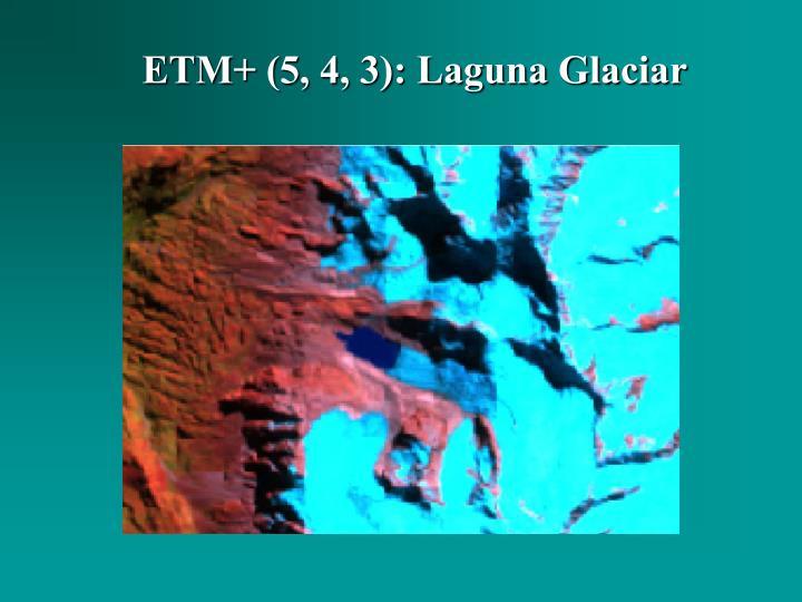 ETM+ (5, 4, 3): Laguna Glaciar