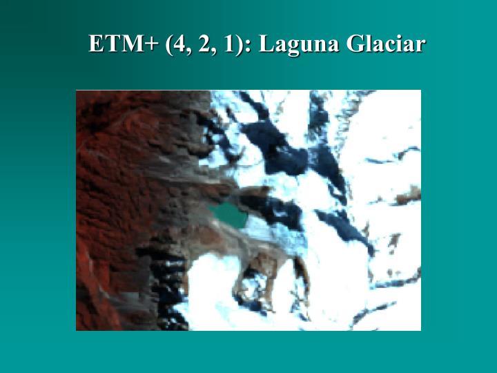 ETM+ (4, 2, 1): Laguna Glaciar
