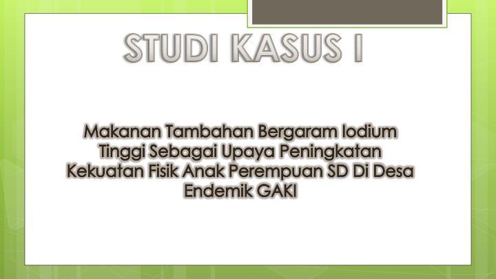 STUDI KASUS I