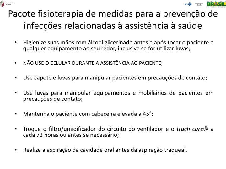 Pacote fisioterapia de medidas para a prevenção de infecções relacionadas à assistência à saúde