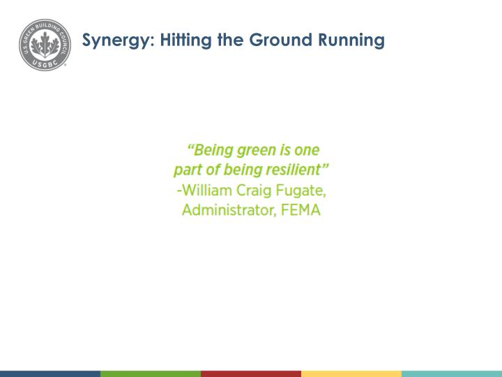 Synergy: Hitting the Ground Running