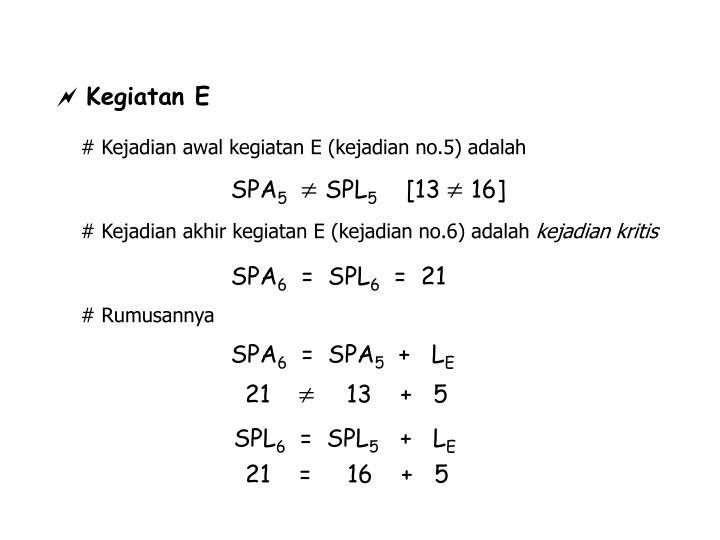 # Kejadian awal kegiatan E (kejadian no.5) adalah