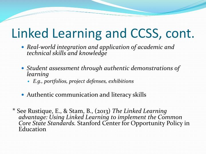 Linked Learning and CCSS, cont.