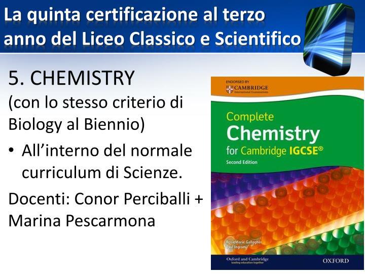 La quinta certificazione al terzo anno del Liceo Classico e Scientifico