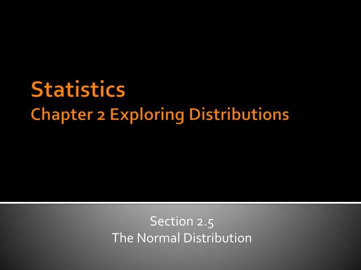 Section 2 5 the normal distribution