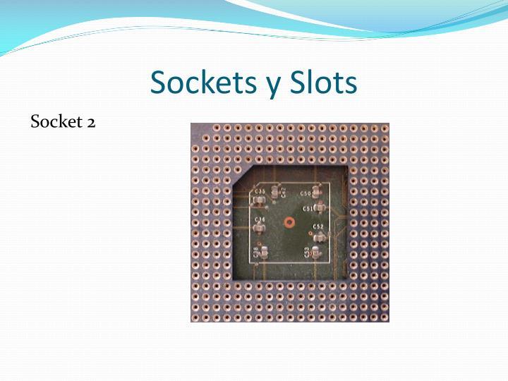 Sockets y Slots