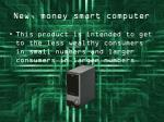 new money smart computer