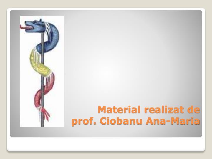 Material realizat de prof. Ciobanu Ana-Maria