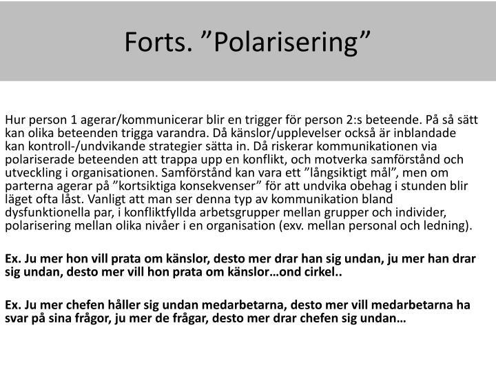 "Forts. ""Polarisering"""