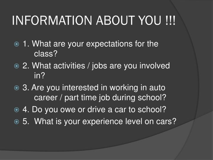 INFORMATION ABOUT YOU !!!