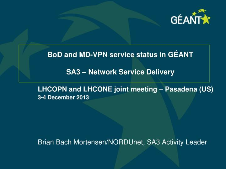 Bod and md vpn service status in g ant sa3 network service delivery