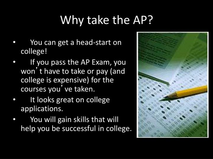 Why take the ap