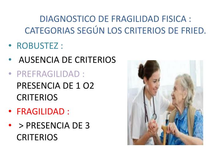 DIAGNOSTICO DE FRAGILIDAD FISICA :