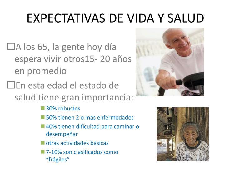 EXPECTATIVAS DE VIDA Y SALUD