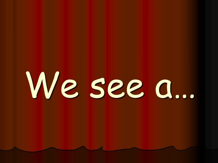 We see a…