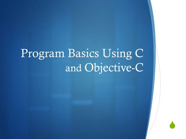Program Basics Using C