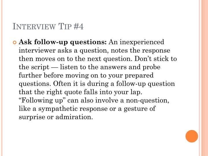 Interview Tip #4