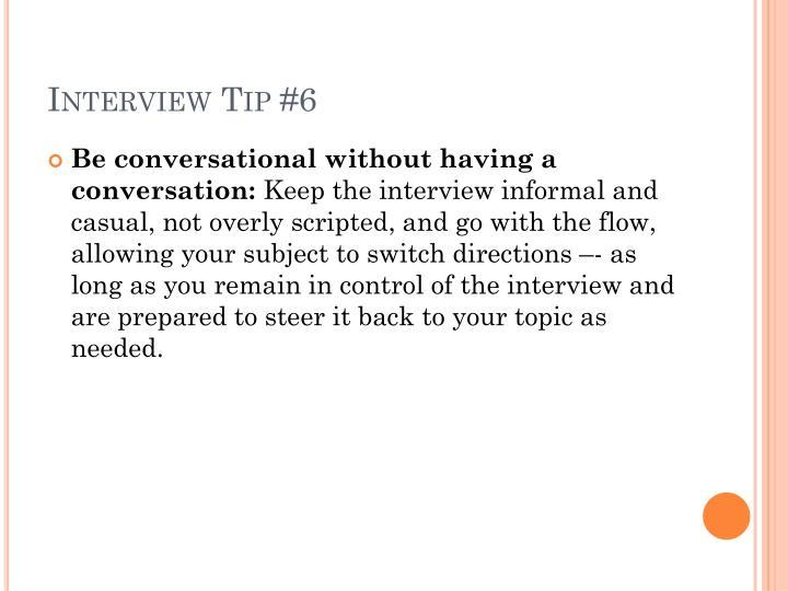 Interview Tip #6