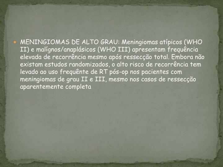MENINGIOMAS DE ALTO GRAU: