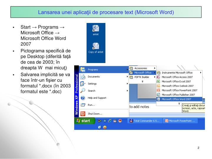 Lansarea unei aplicaţii de procesare text (Microsoft Word)
