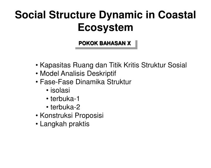 Social Structure Dynamic in Coastal Ecosystem