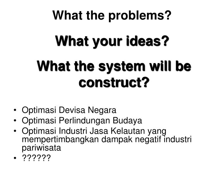 What the problems?
