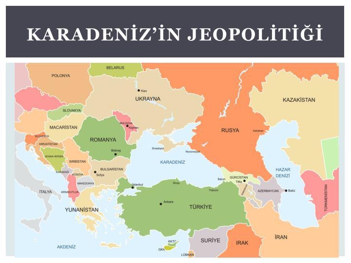 Karadenİz'İn Jeopolİtİğİ