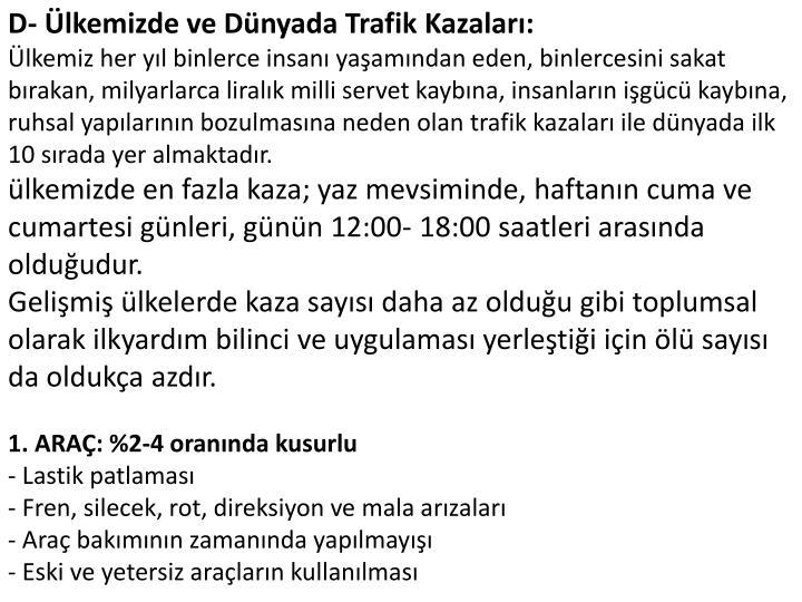 D- Ülkemizde ve Dünyada Trafik Kazaları: