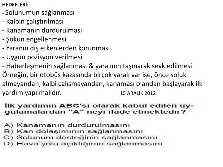 HEDEFLERİ: