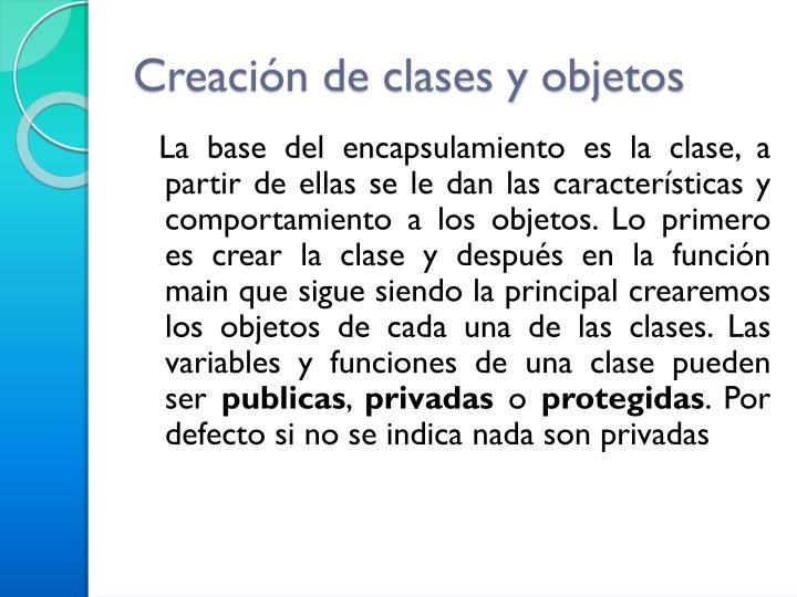 Creación de clases y objetos