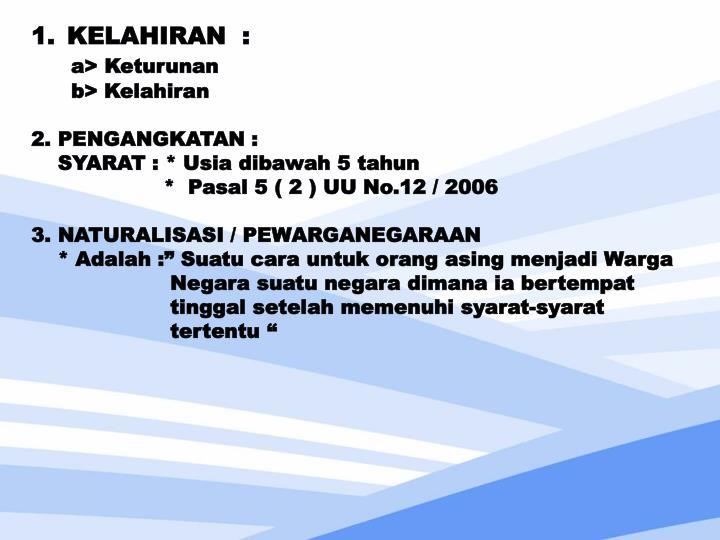KELAHIRAN  :