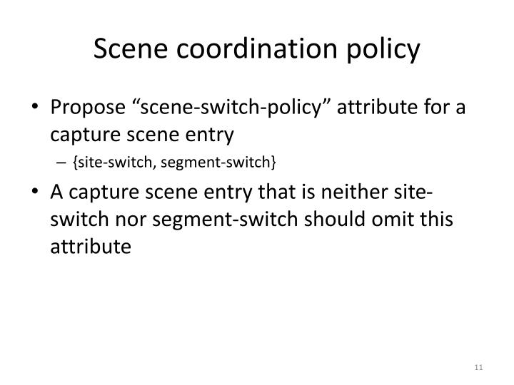 Scene coordination policy