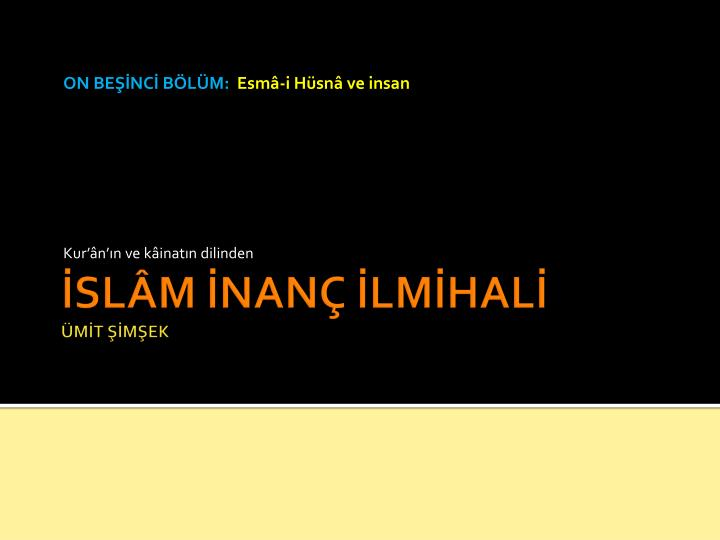 on be nc b l m esm i h sn ve insan kur n n ve k inat n dilinden
