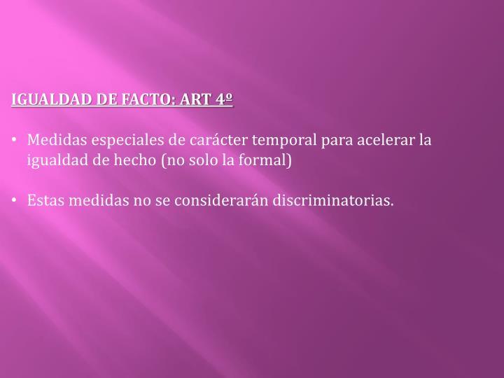 IGUALDAD DE FACTO: ART 4º