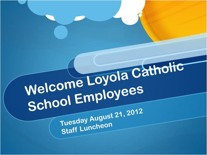 Welcome loyola catholic school employees