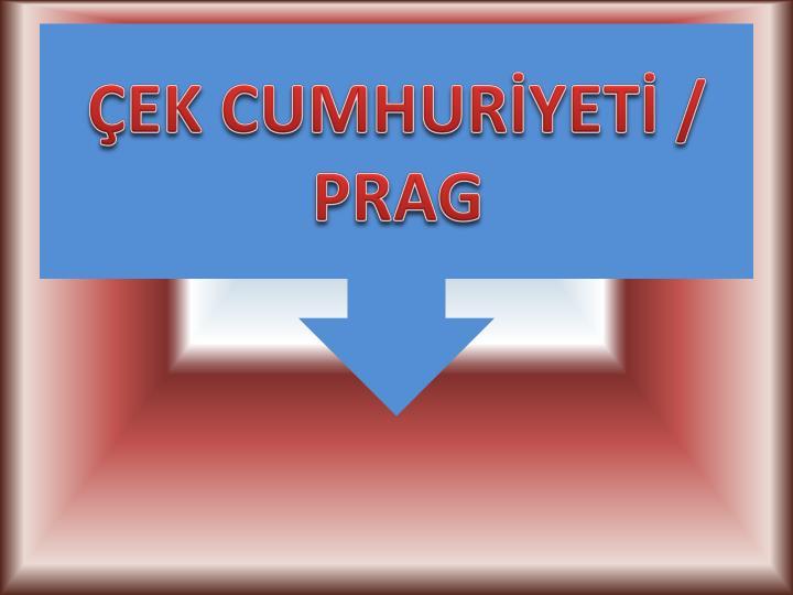ÇEK CUMHURİYETİ / PRAG